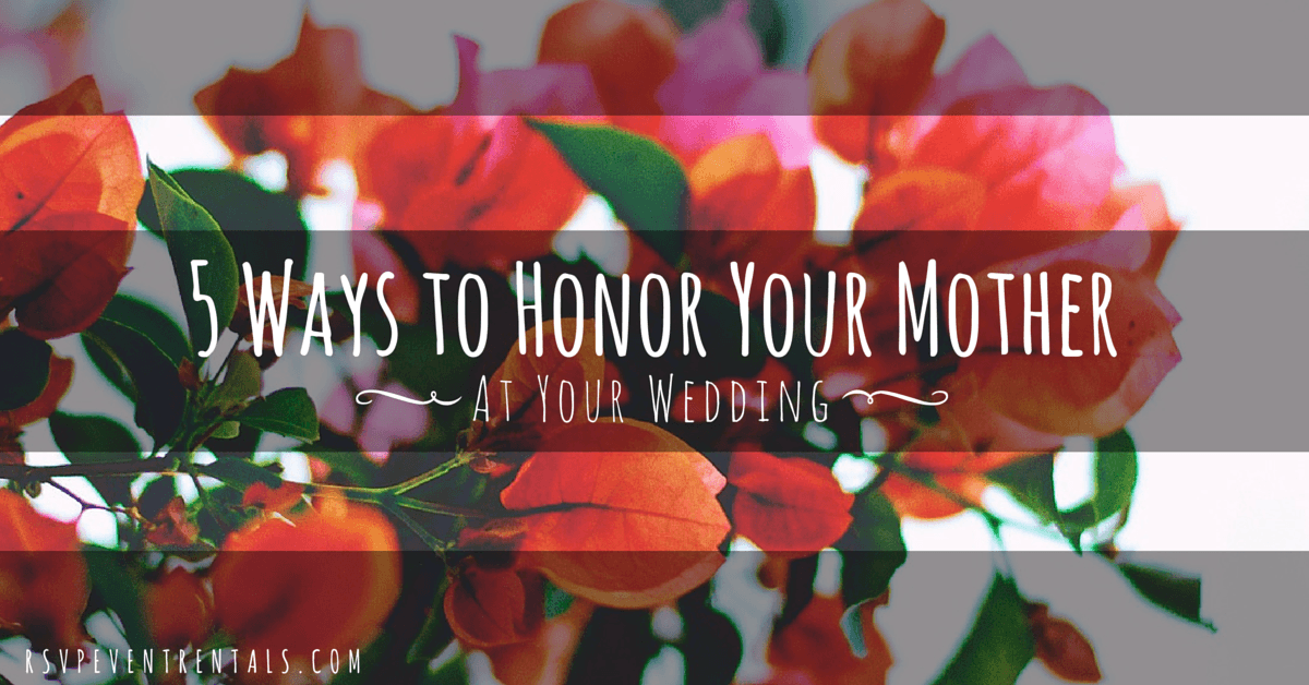 5 Ways to Honor Your Mother
